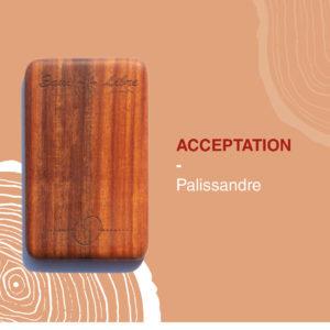 Acceptation – PALISSANDRE